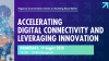 Accelerating Digital Connectivity and Leveraging Innovation
